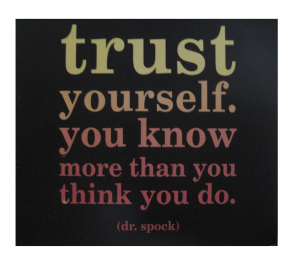 Trust Yourself  - Dr. Spock